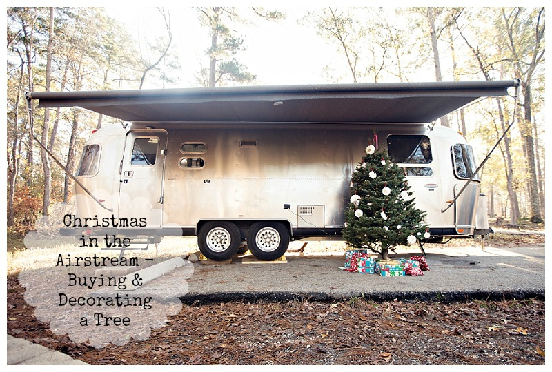 Airstream Christmas - Buying & Decorating a Tree