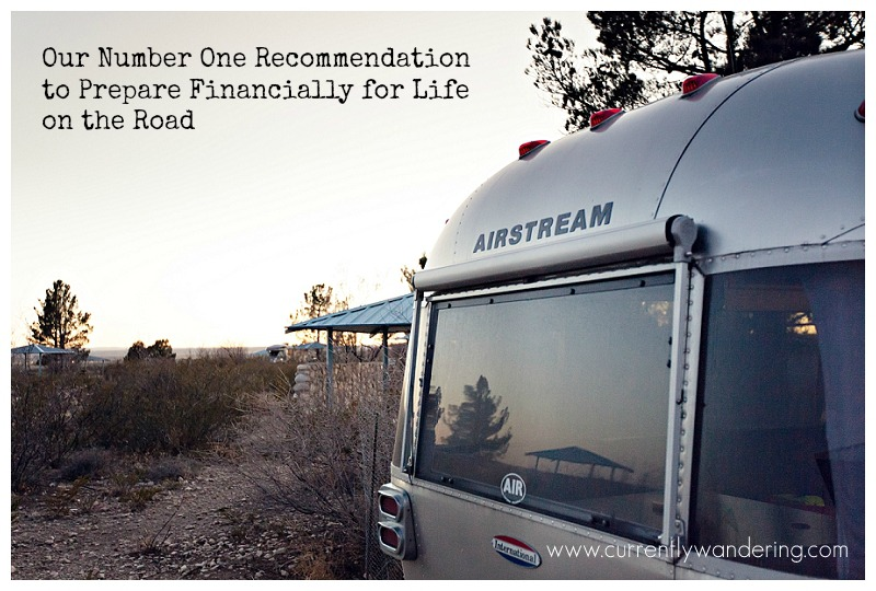 Our Number One Recommendation to Prepare Financially for Life on the Road