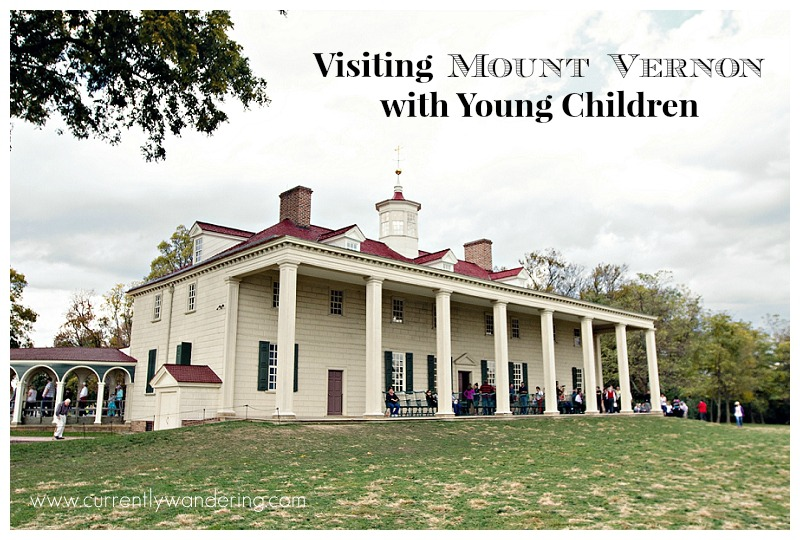 Visting Mount Vernon with Young Children