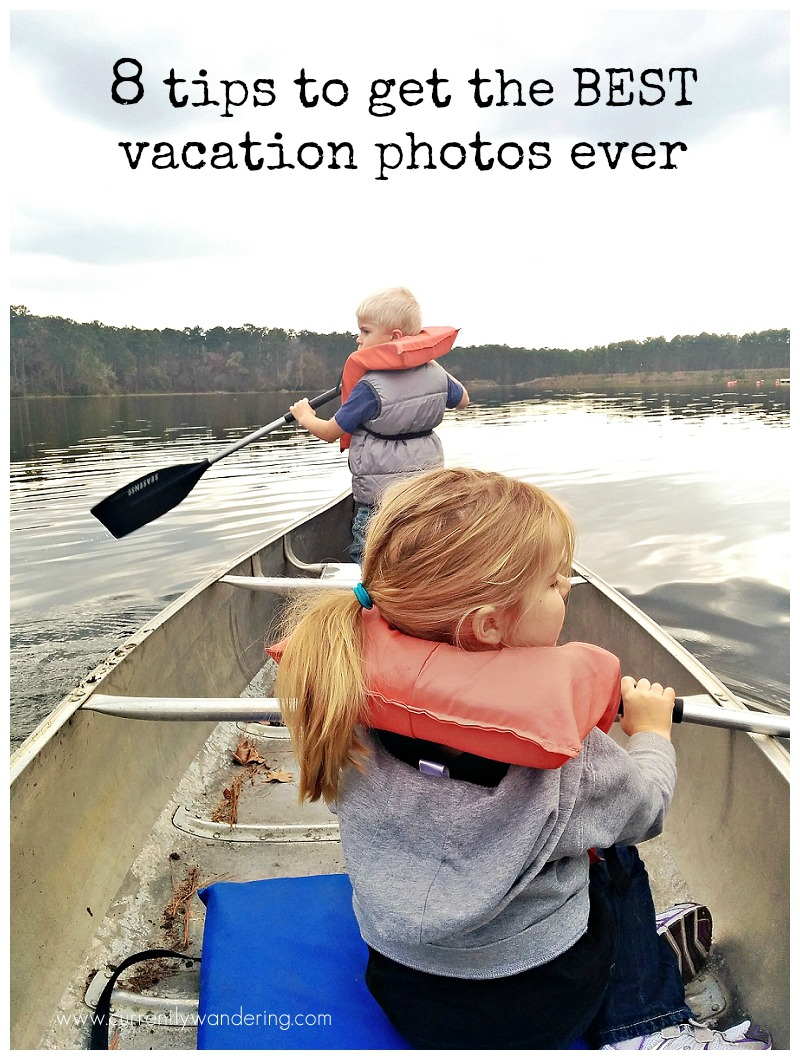 8 tips to get the best vacation photos ever