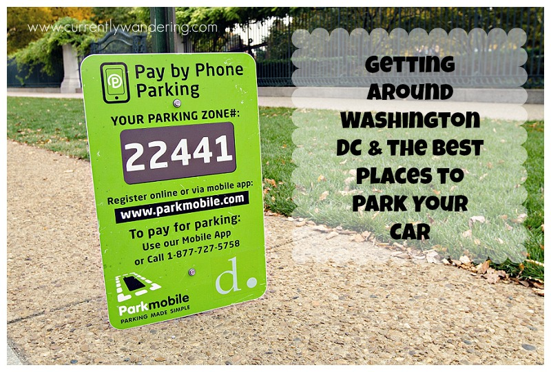 Getting Around Washington DC and the Best Places to Park Your Car