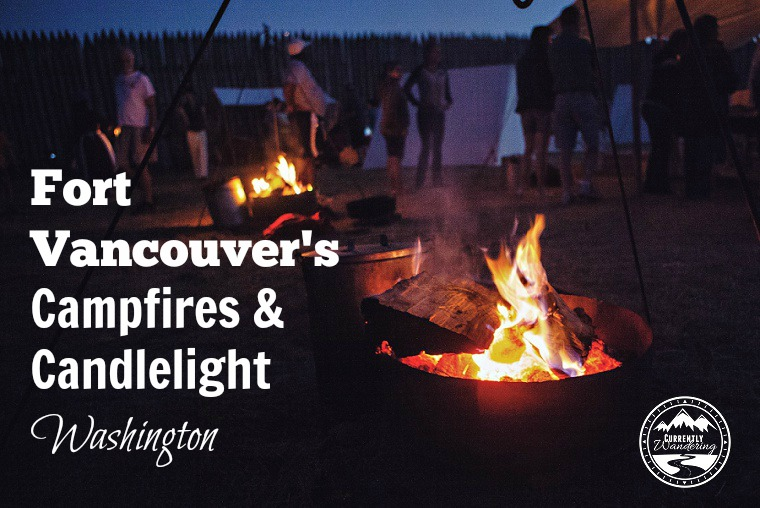 Fort Vancouver Campfires and Candlelight