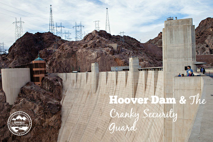 Hoover Dam and the Cranky Security Guard