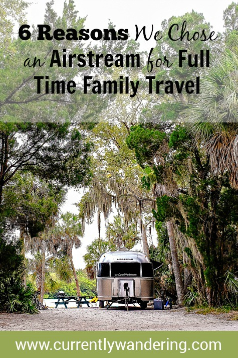Thinking about full time RV family travel? Check out our 6 Reasons We Chose to Live Full Time in an Airstream camper with three kids!