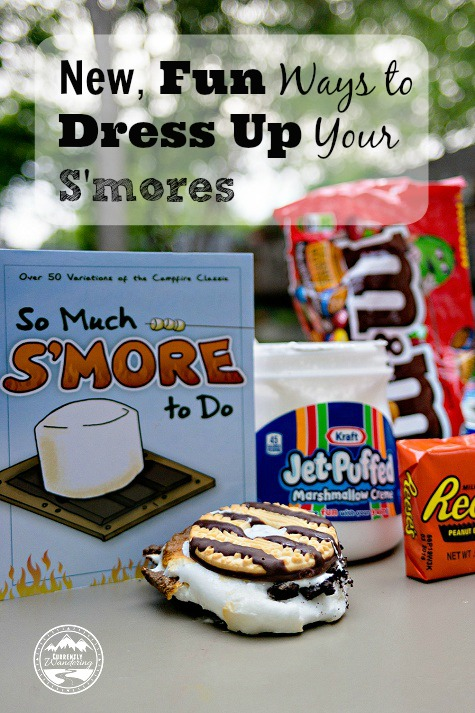 New, Fun ways to dress up your Smores!